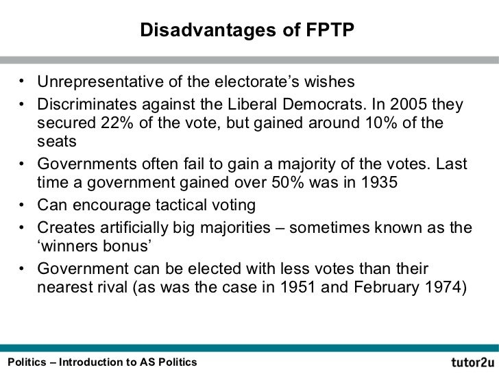 advantage and disadvantages of fptp voting First past the post or fptp, also known as simple majority voting, winner-takes-all voting or plurality voting is the most basic form of voting system in its simplest form, under fptp, voting takes place in single-member constituencies.