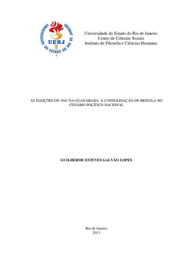 1Universidade do Estado do Rio de JaneiroCentro de Ciências SociaisInstituto de Filosofia e Ciências HumanasAS ELEIÇÕES DE...