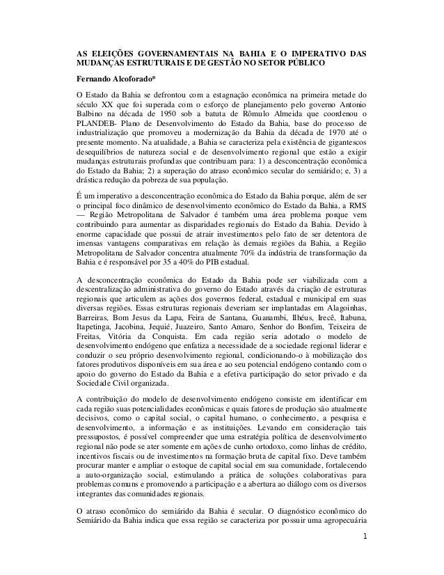AS ELEIÇÕES GOVERNAMENTAIS NA BAHIA E O IMPERATIVO DAS  MUDANÇAS ESTRUTURAIS E DE GESTÃO NO SETOR PÚBLICO  Fernando Alcofo...