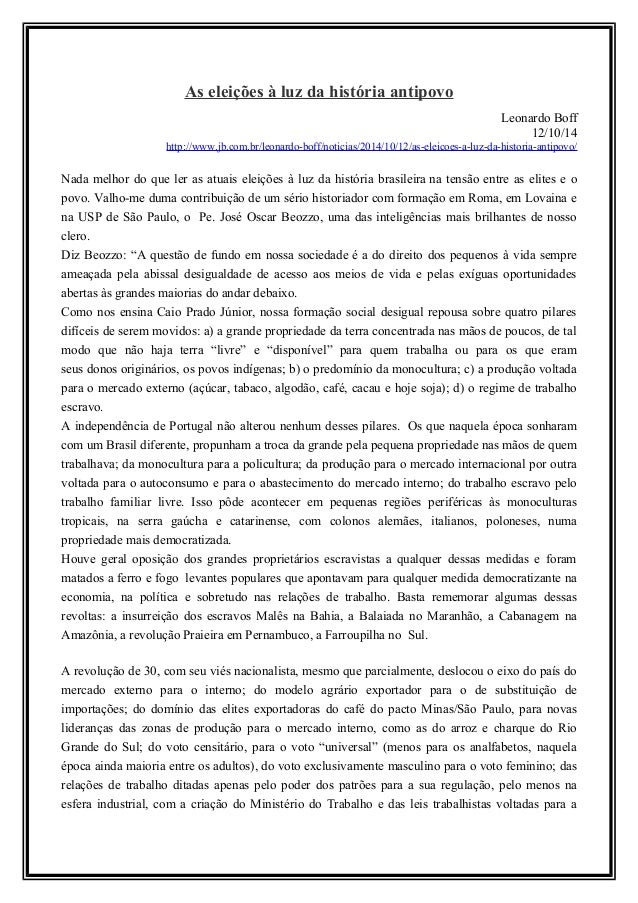 As eleições à luz da história antipovo  Leonardo Boff  12/10/14  http://www.jb.com.br/leonardo-boff/noticias/2014/10/12/as...