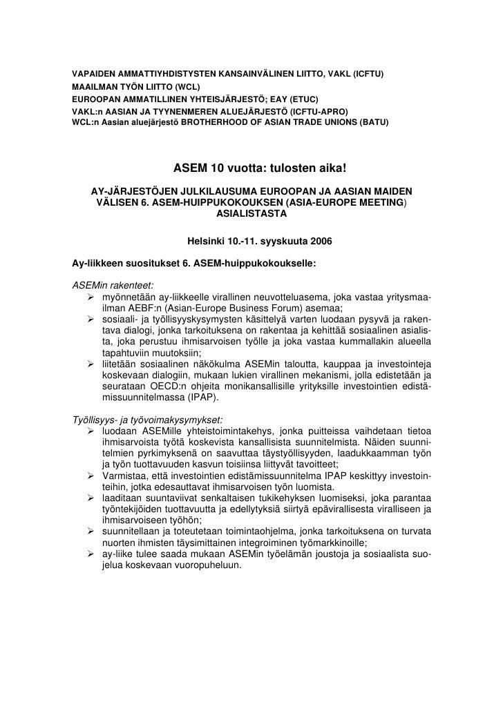 VAPAIDEN AMMATTIYHDISTYSTEN KANSAINVÄLINEN LIITTO, VAKL (ICFTU)MAAILMAN TYÖN LIITTO (WCL)EUROOPAN AMMATILLINEN YHTEISJÄRJE...