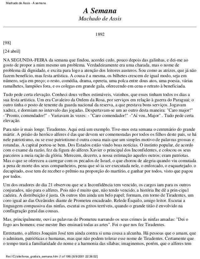 Machado de Assis - A semana  A Semana Machado de Assis 1892 [98] [24 abril] NA SEGUNDA-FEIRA da semana que findou, acordei...
