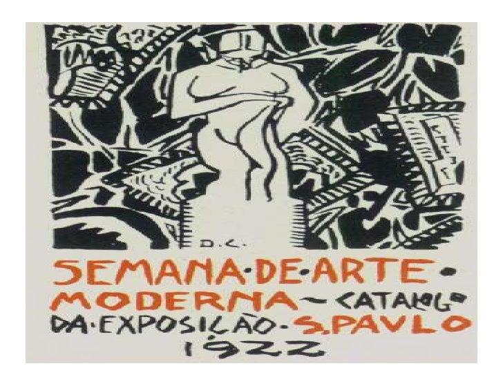 A Semana da Arte Moderna• Ocorreu em São Paulo no Teatro Municipal da  cidade nos dias 13,15 e 17 de fevereiro de 1922.• F...