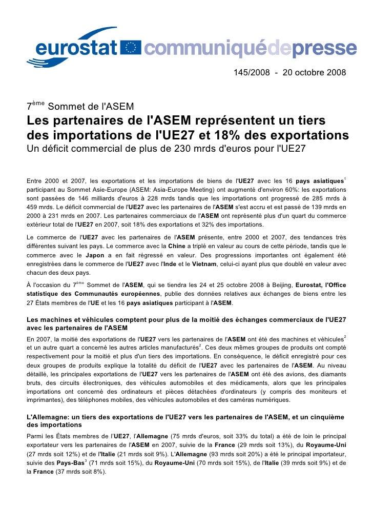 145/2008 - 20 octobre 2008   7ème Sommet de l'ASEM Les partenaires de l'ASEM représentent un tiers des importations de l'U...