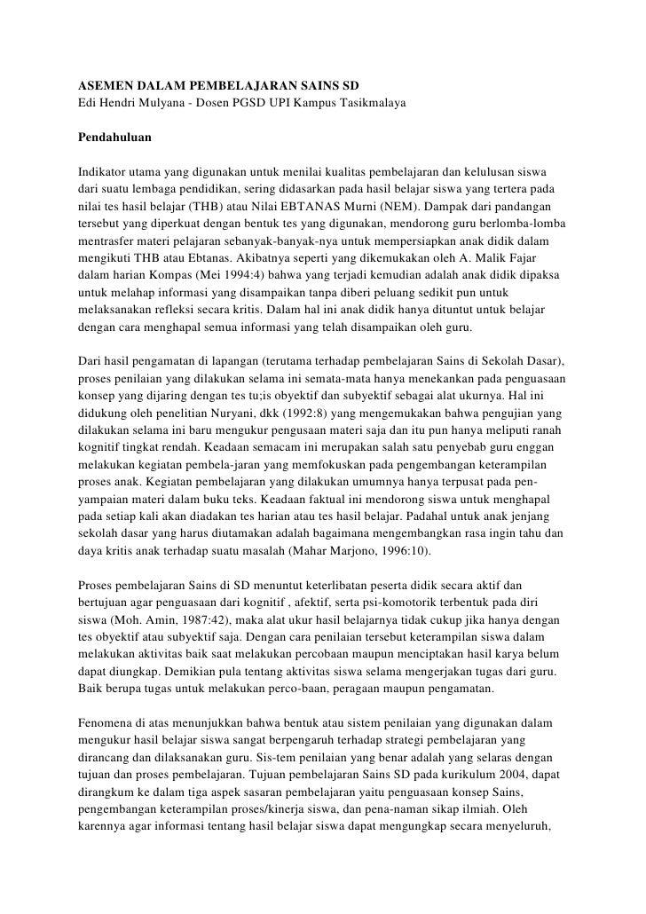 ASEMEN DALAM PEMBELAJARAN SAINS SD Edi Hendri Mulyana - Dosen PGSD UPI Kampus Tasikmalaya Pendahuluan Indikator utama yang...