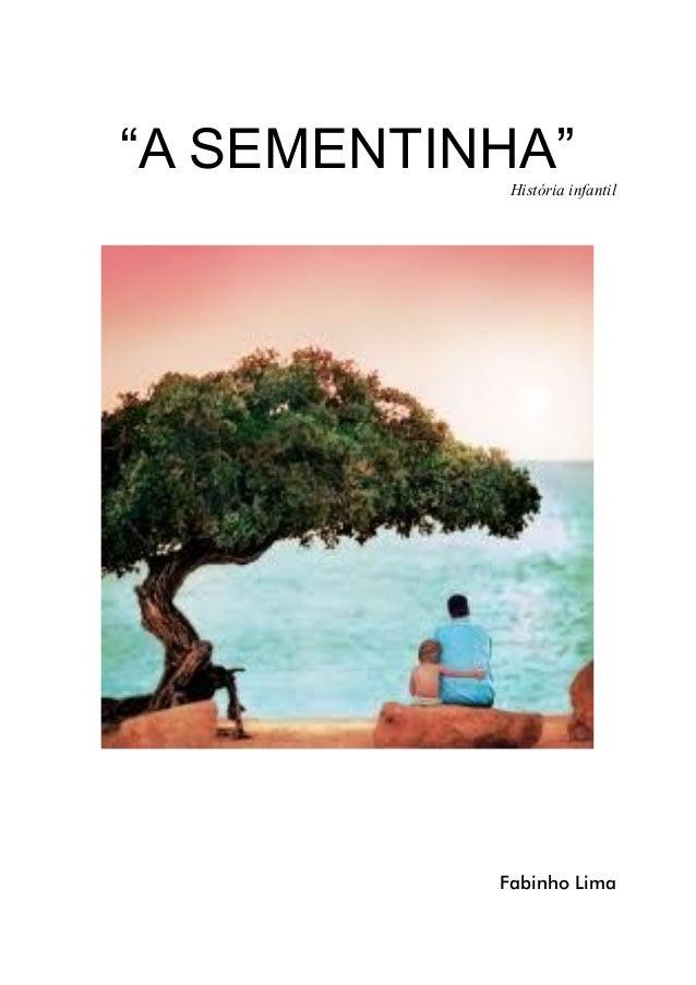 """""""A SEMENTINHA"""" História infantil  Fabinho Lima"""