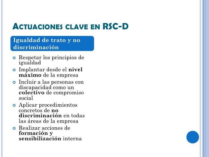 ACTUACIONES CLAVE EN RSC-DIgualdad de trato y nodiscriminación   Respetar los principios de    igualdad   Implantar desd...