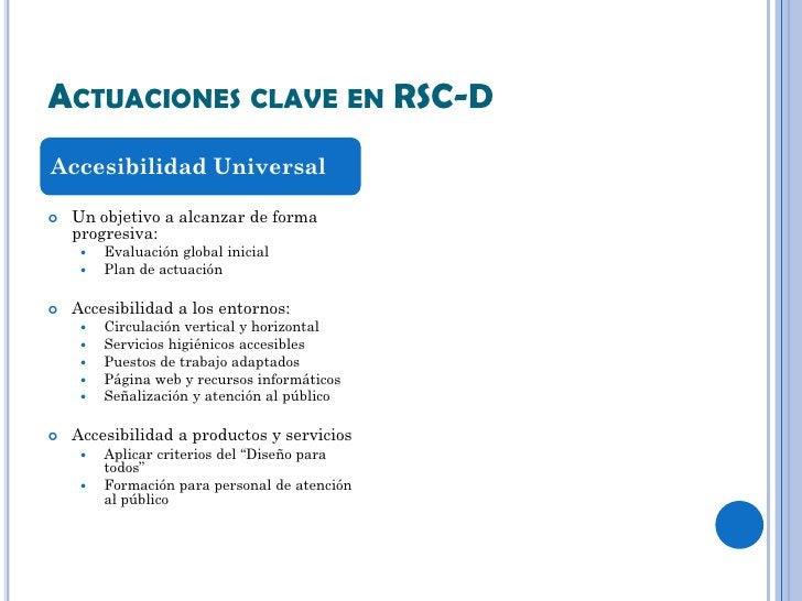 ACTUACIONES CLAVE EN RSC-DAccesibilidad Universal   Un objetivo a alcanzar de forma    progresiva:        Evaluación glo...