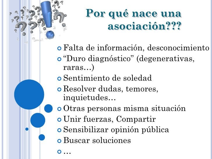"""Por qué nace una              asociación??? Falta de información, desconocimiento """"Duro diagnóstico"""" (degenerativas,  ra..."""