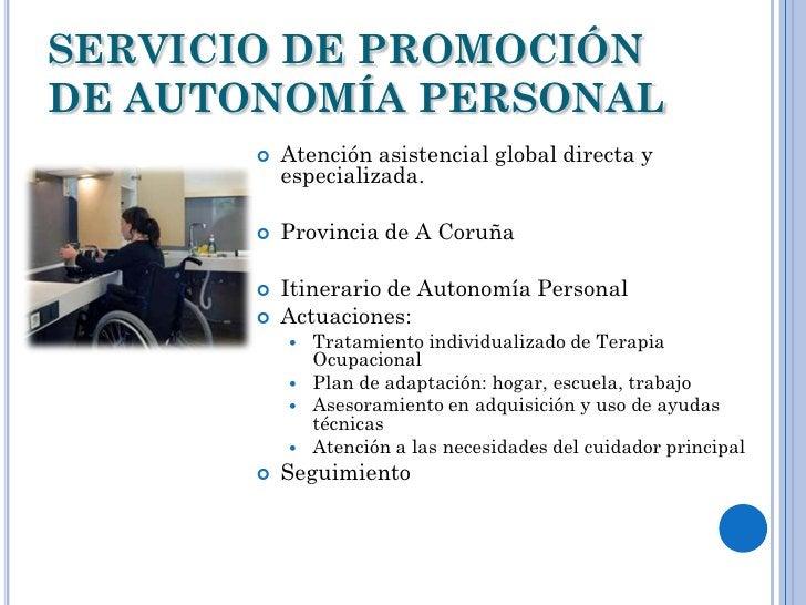 SERVICIO DE PROMOCIÓNDE AUTONOMÍA PERSONAL          Atención asistencial global directa y           especializada.       ...