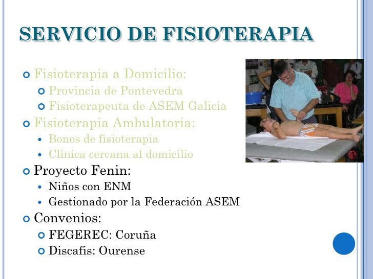 SERVICIO DE FISIOTERAPIA Fisioterapia   a Domicilio:   Provincia de Pontevedra   Fisioterapeuta de ASEM Galicia Fisiot...