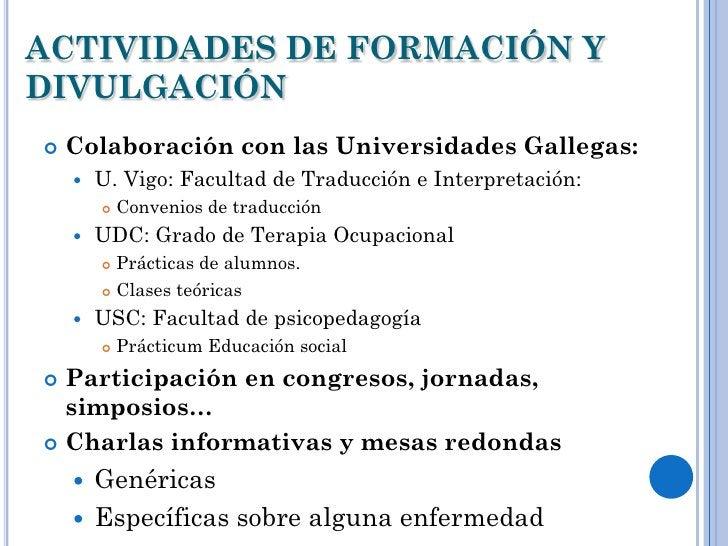ACTIVIDADES DE FORMACIÓN YDIVULGACIÓN   Colaboración con las Universidades Gallegas:       U. Vigo: Facultad de Traducci...