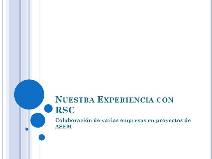 NUESTRA EXPERIENCIA CONRSCColaboración de varias empresas en proyectos deASEM