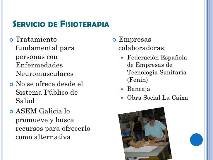 SERVICIO DE FISIOTERAPIA Tratamiento                  Empresas  fundamental para              colaboradoras:  personas c...
