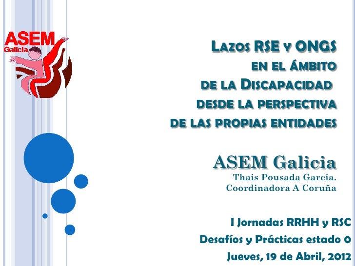 LAZOS RSE Y ONGS              EN EL ÁMBITO    DE LA   DISCAPACIDAD   DESDE LA PERSPECTIVADE LAS PROPIAS ENTIDADES      ASE...