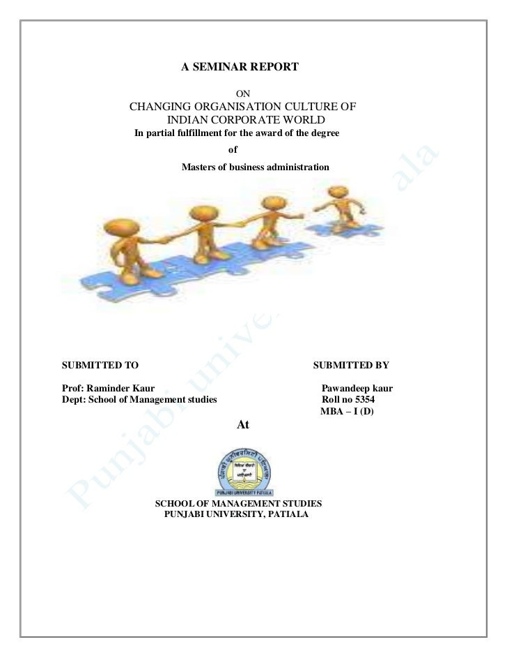 A SEMINAR REPORT                                       ON              CHANGING ORGANISATION CULTURE OF                   ...