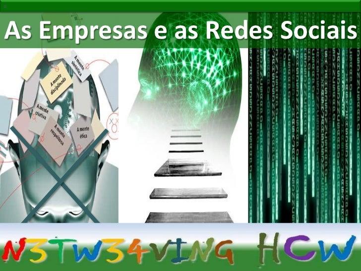 =As Empresas e as Redes Sociais=