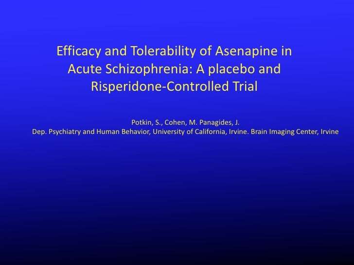 Efficacy and Tolerability of Asenapine in         Acute Schizophrenia: A placebo and             Risperidone-Controlled Tr...