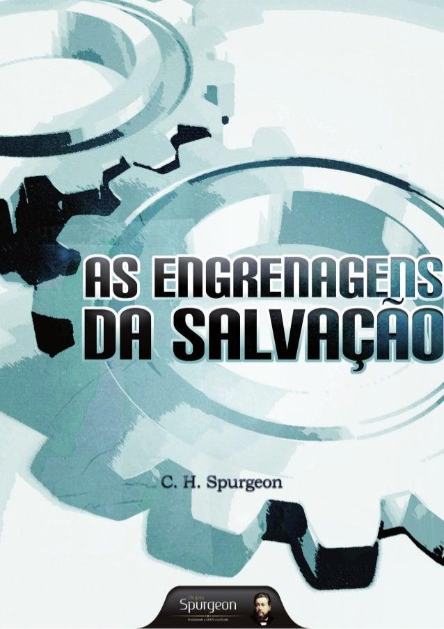 As Engrenagens da Salvação  C. H. Spurgeon