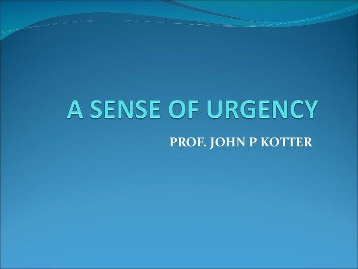 PROF. JOHN P KOTTER