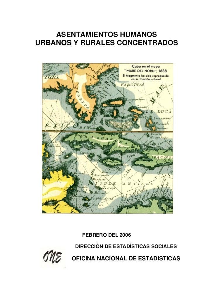 ASENTAMIENTOS HUMANOSURBANOS Y RURALES CONCENTRADOS          FEBRERO DEL 2006        DIRECCIÓN DE ESTADÍSTICAS SOCIALES   ...