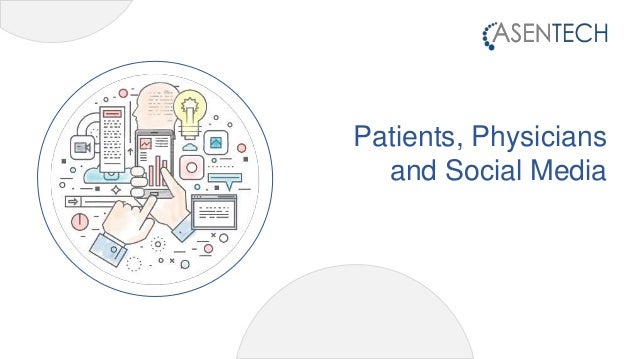 Patients, Physicians and Social Media
