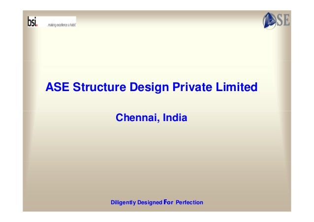 ASE Structure Design Private Limited Chennai, India  Diligently Designed For Perfection