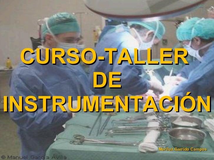 CURSO-TALLER  DE INSTRUMENTACIÓN Mariluz Garrido Campos