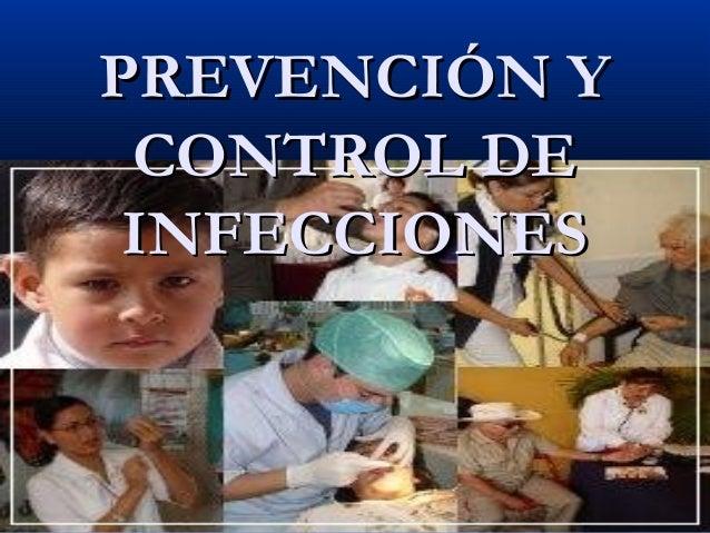 PREVENCIÓN Y CONTROL DE INFECCIONES