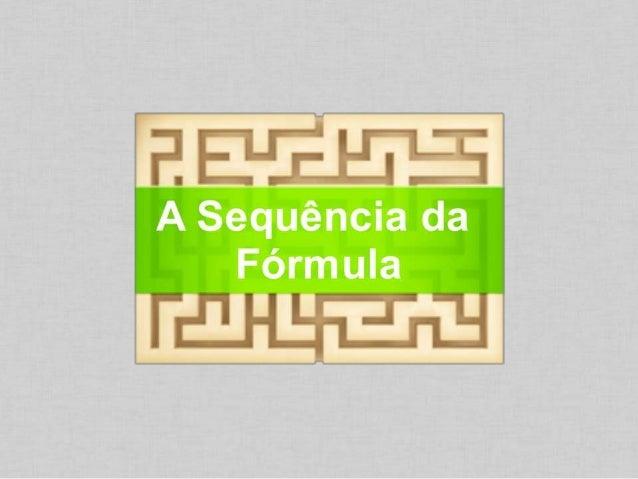 A sequência da fórmula da sedução