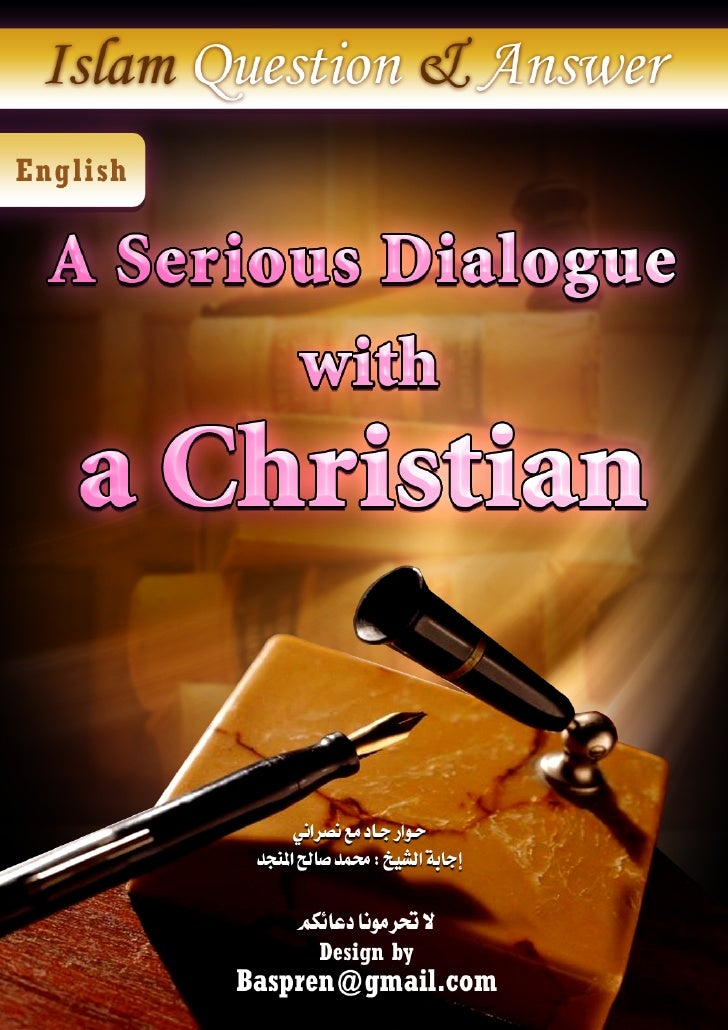 A serious dialogue with a Christian  Hello , my name is XXXX and I was taking a look at your web page . I am interested in...