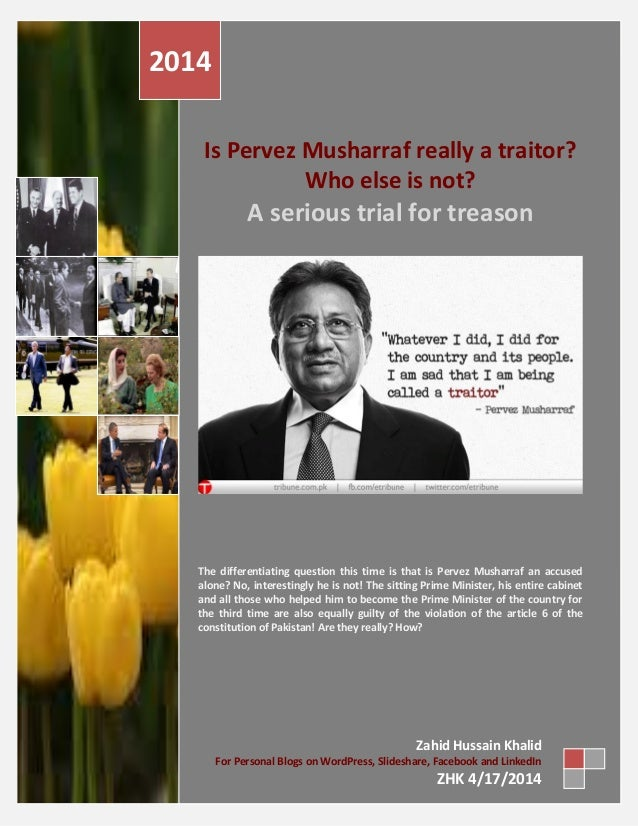 Is Pervez Musharraf really a traitor? Who else is not? A serious trial for treason The differentiating question this time ...