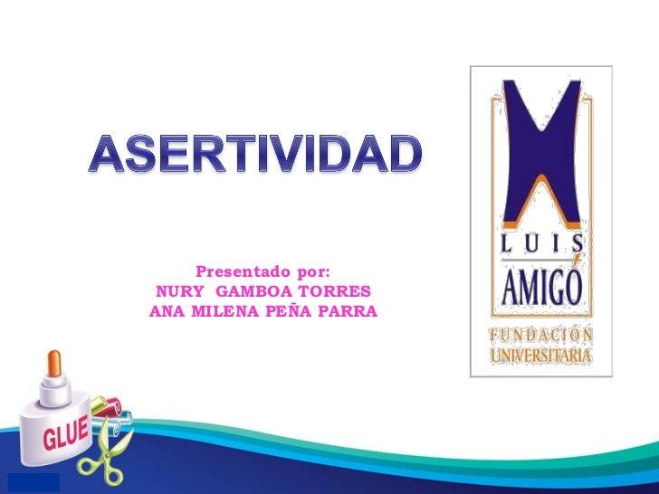 Presentado por: NURY GAMBOA TORRESANA MILENA PEÑA PARRA