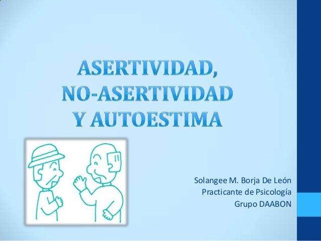 Solangee M. Borja De León  Practicante de Psicología           Grupo DAABON