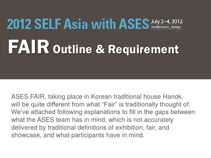 """FAIR Outline & RequirementASES FAIR, taking place in Korean traditional house Hanok,will be quite different from what """"Fai..."""