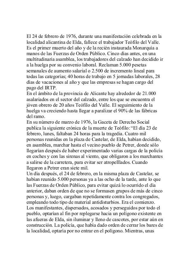 El 24 de febrero de 1976, durante una manifestación celebrada en la localidad alicantina de Elda, fallece el trabajador Te...