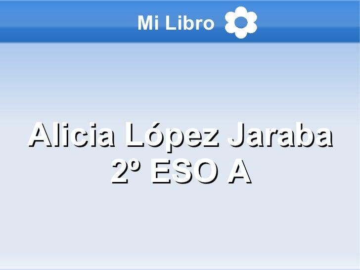 Mi Libro  Alicia López Jaraba 2º ESO A