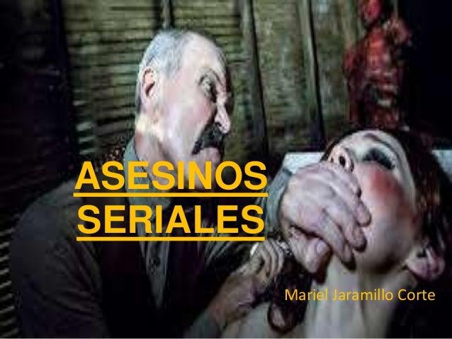 ASESINOS SERIALES Mariel Jaramillo Corte