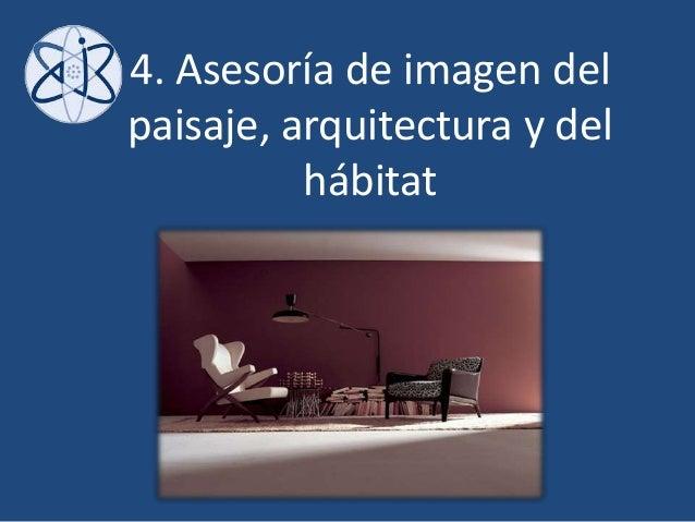 4. Asesoría de imagen delpaisaje, arquitectura y delhábitat