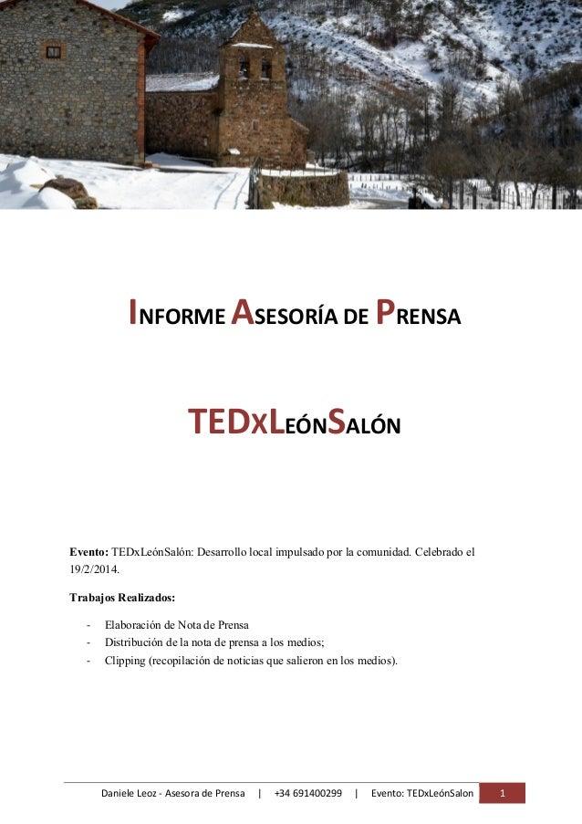 Daniele Leoz - Asesora de Prensa | +34 691400299 | Evento: TEDxLeónSalon 1 INFORME ASESORÍA DE PRENSA TEDXLEÓNSALÓN Evento...