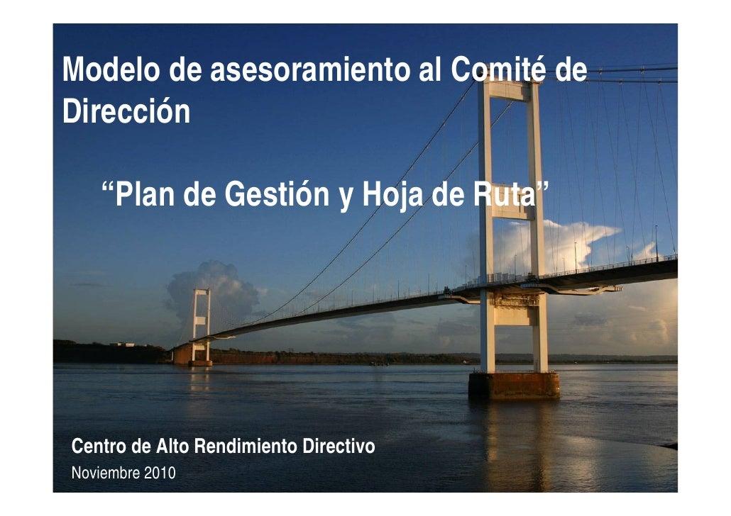 """Modelo de asesoramiento al Comité deDirección   """"Plan de Gestión y Hoja de Ruta""""Centro de Alto Rendimiento DirectivoNoviem..."""