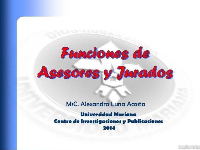 Universidad Mariana  Centro de Investigaciones y Publicaciones  2014  MsC. Alexandra Luna Acosta