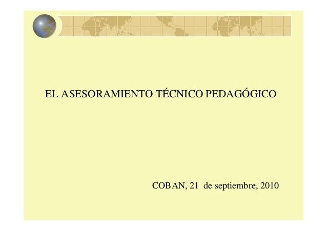 EL ASESORAMIENTO TÉCNICO PEDAGÓGICO COBAN, 21 de septiembre, 2010
