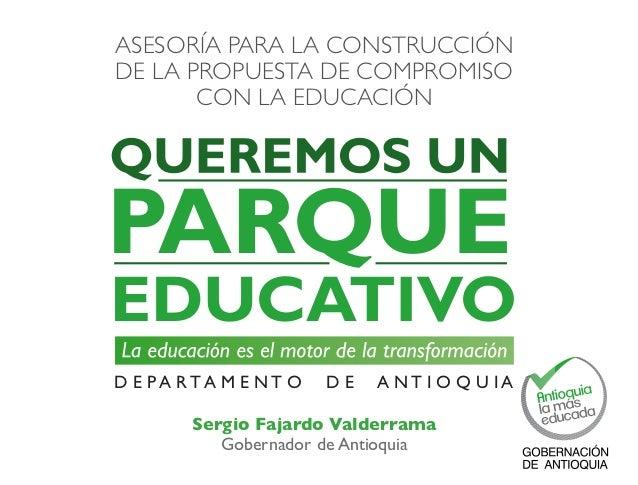 ASESORÍA PARA LA CONSTRUCCIÓNDE LA PROPUESTA DE COMPROMISO       CON LA EDUCACIÓND E PA RTA M E NT O   DE   A NT I O Q U I...