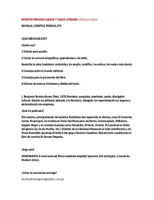 ESCRITOR PERUANO ASESOR Y COACH LITERARIO ¡Publica tu libro! NOVELAS, CUENTOS, POEMAS, ETC.  ¿QUÉ SERVICIOS DOY? ¿Quién so...