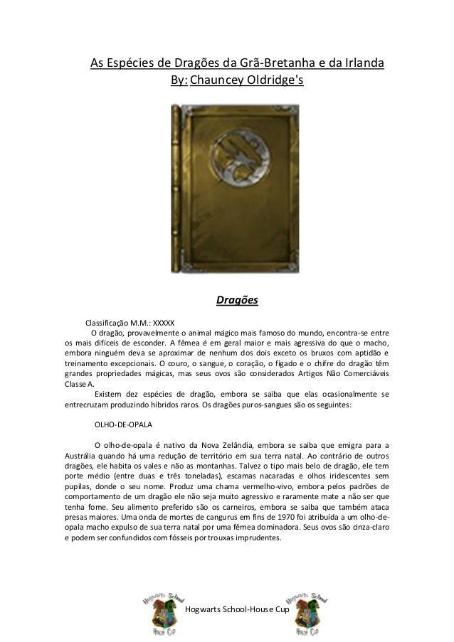 As Espécies de Dragões da Grã-Bretanha e da Irlanda                     By: Chauncey Oldridges                            ...