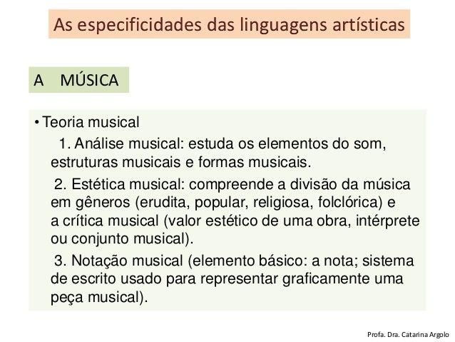 • Teoria musical 1. Análise musical: estuda os elementos do som, estruturas musicais e formas musicais. 2. Estética musica...