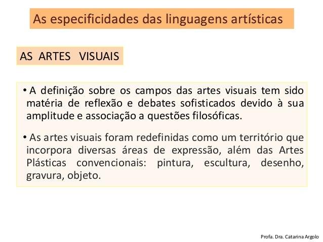• A definição sobre os campos das artes visuais tem sido matéria de reflexão e debates sofisticados devido à sua amplitude...