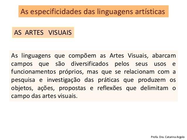As linguagens que compõem as Artes Visuais, abarcam campos que são diversificados pelos seus usos e funcionamentos próprio...