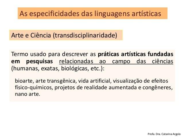 Termo usado para descrever as práticas artísticas fundadas em pesquisas relacionadas ao campo das ciências (humanas, exata...
